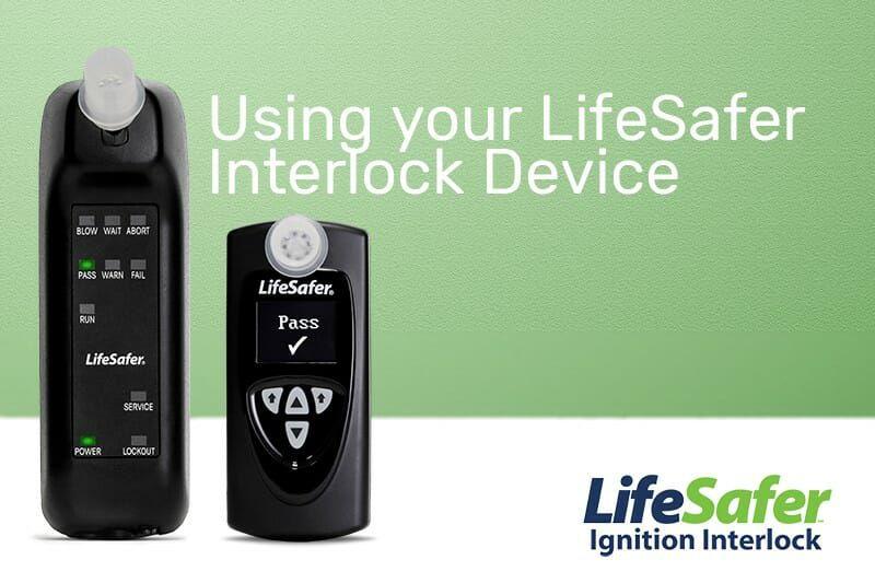 Using your LifeSafer Interlock Device